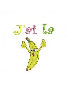 Motif de broderie machine  j'ai la banane
