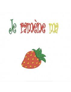 Motif de broderie machine  je ramène ma fraise