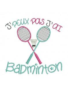 Motif de broderie machine texte j'peux pas j'ai  badminton