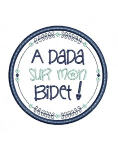 Instant download machine  embroidery design funny kids words a dada on my bidet